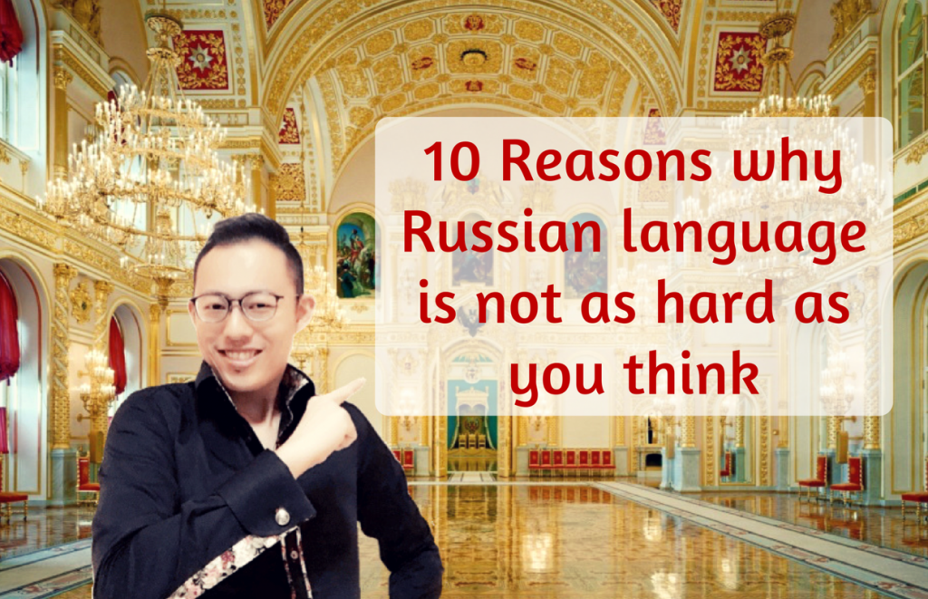 10 Reasons why Russian language is not as hard as you think
