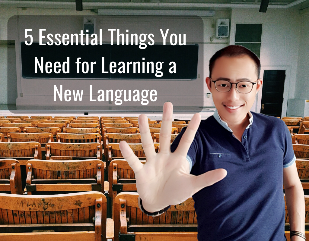 5 Essential Things You Need for Learning a New Language