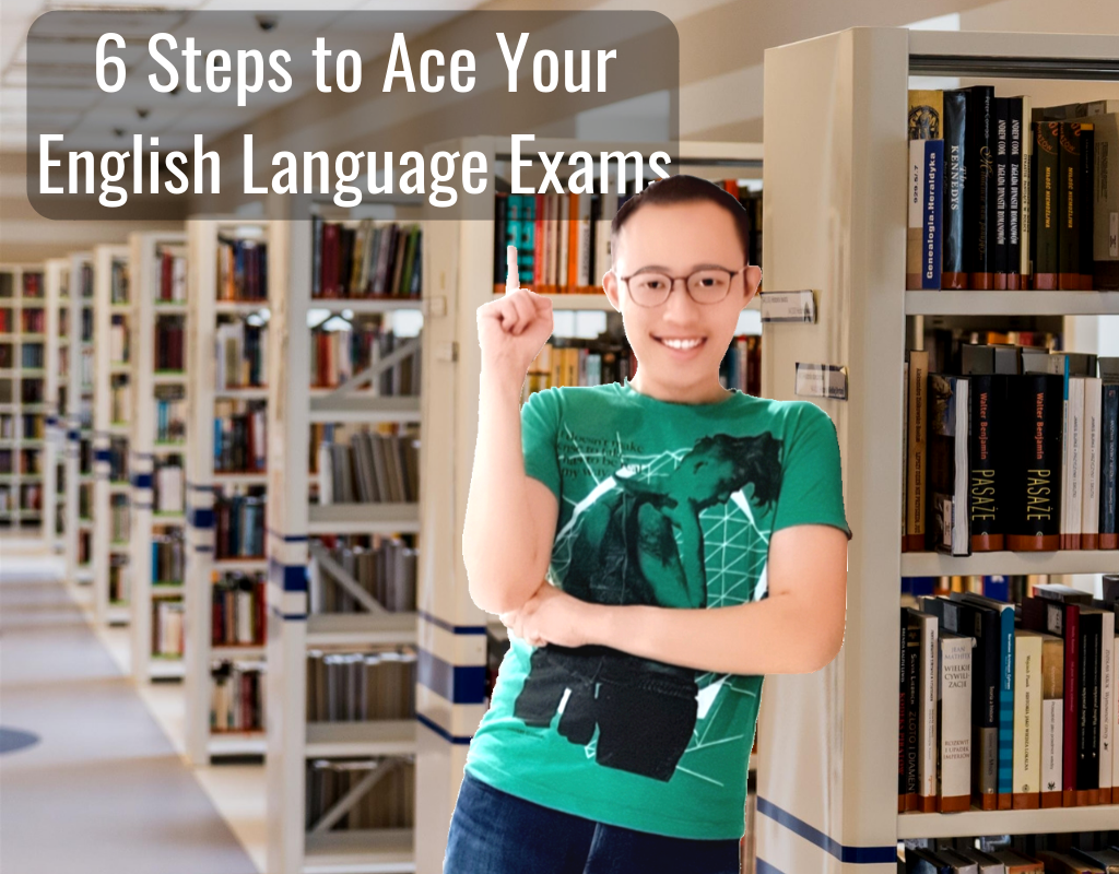 6 Steps to Ace Your English Language Exams