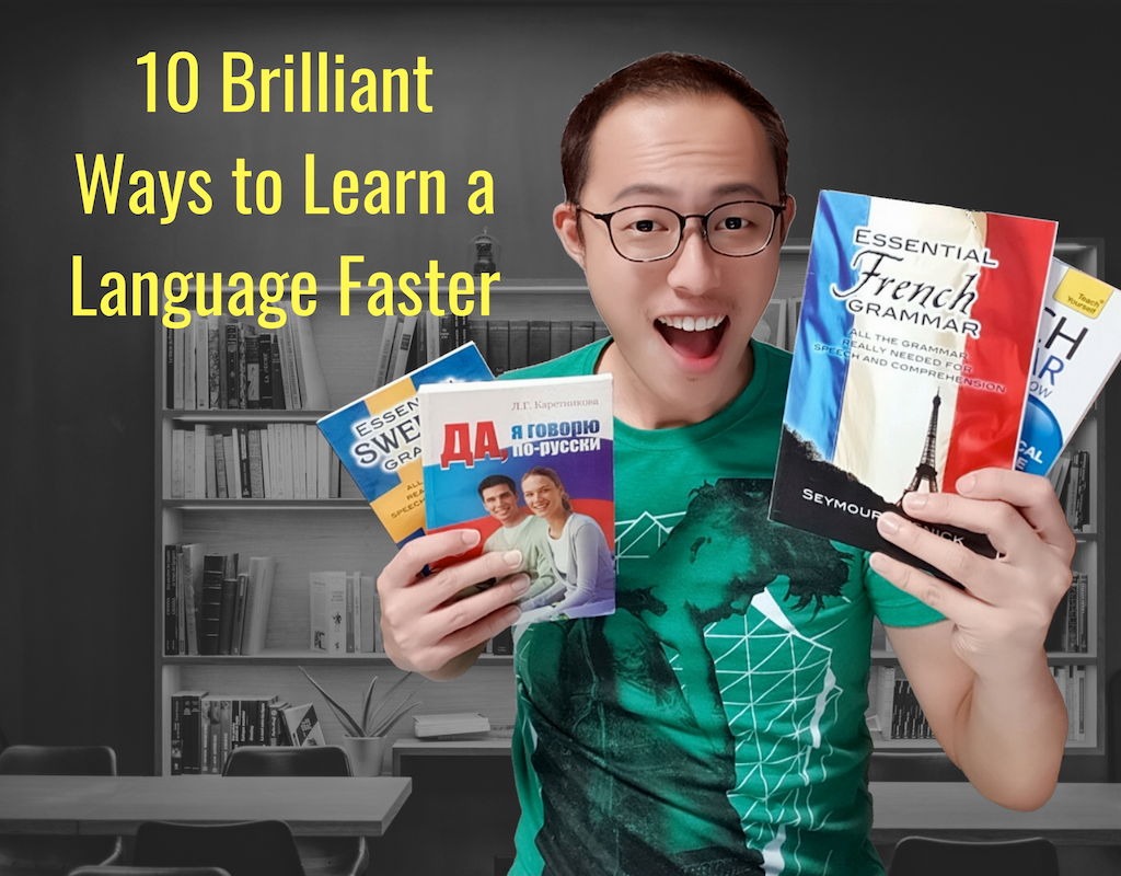 10 Brilliant Ways to Learn a Language Faster