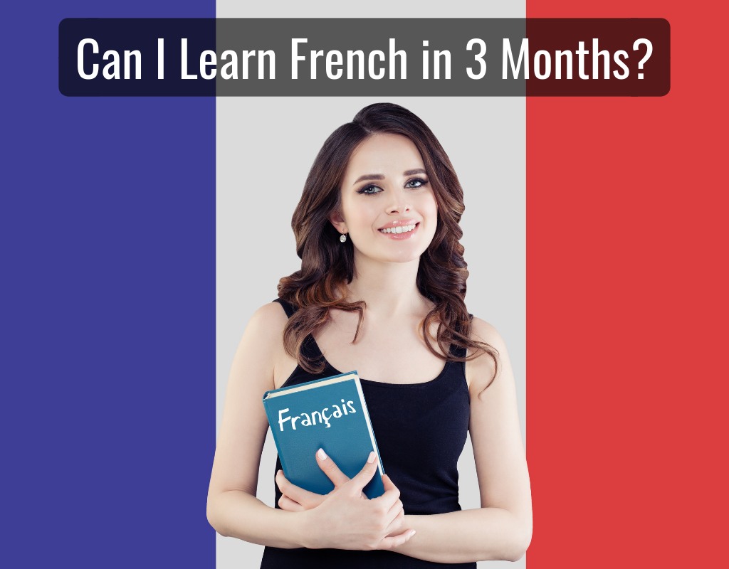 Can I Learn French in 3 Months