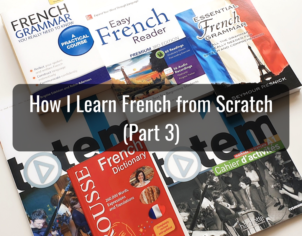 How I Learn French from Scratch (Part 3)