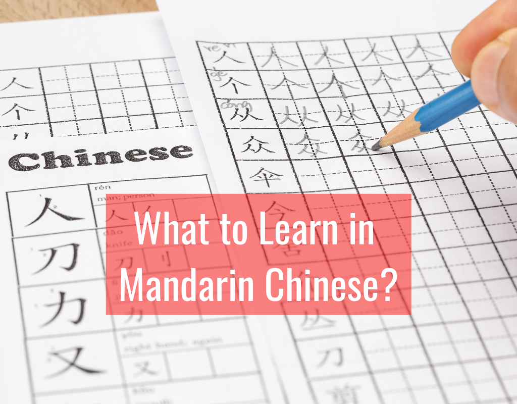 What to Learn in Mandarin Chinese?