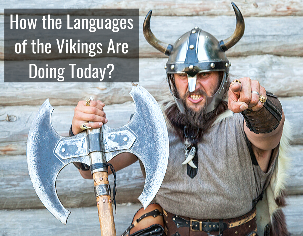 How the Languages of the Vikings Are Doing Today?